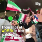 Women in Iran Make History as Thousands Attend Football Game